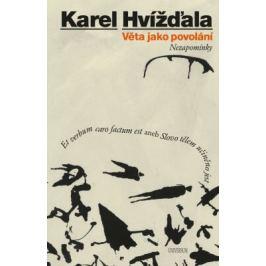 Věta jako povolání - Karel Hvížďala