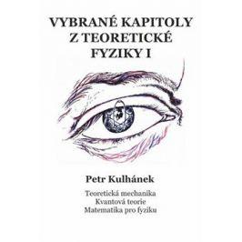 Vybrané kapitoly z teoretické fyziky I - Petr Kulhánek