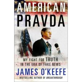 American Pravda : My Fight for Truth in the Era of Fake News - O´Keefe James