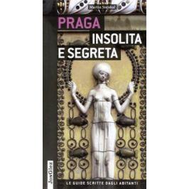 Praga insolita e segreta - Martin Stejskal
