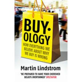 Buyology : How Everything We Believe About Why We Buy is Wrong - Martin Lindstrom