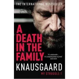 A Death in the Family - My Struggle Book 1 - Karl Ove Knausgaard