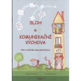 Sloh a Komunikační výchova pro 3. ročník základní školy - Jana Potůčková, Bulová Dagmar