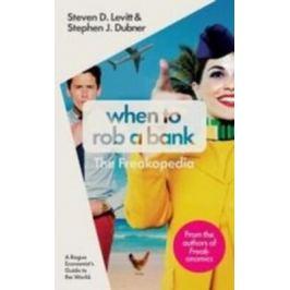 When to Rob a Bank - Levitt, Stephen J. Dubner