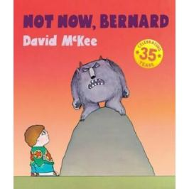 Not Now, Bernard - David McKee