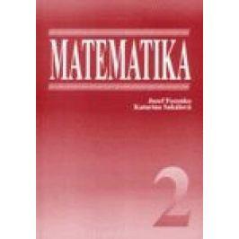 Matematika 2 - Katarína Sakálová, Jozef Fecenko