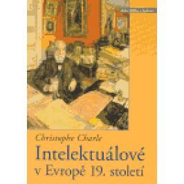 Intelektuálové v Evropě 19. století - Christophe Charle