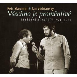 Petr Skoumal a Jan Vodňanský Všechno je proměnlivé - Zakázané koncerty 1974 - 1981