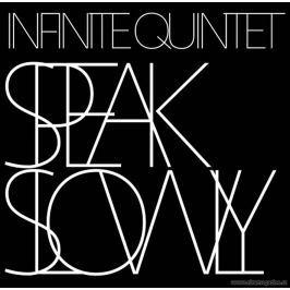 Infinite Quintet, Speak Slowly, CD