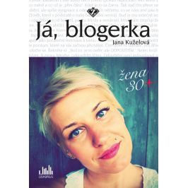 Jana Kuželová, Já, blogerka